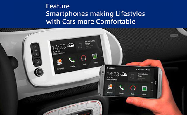 [Feature-4]Smartphones making Lifestyles with Cars more Comfortable
